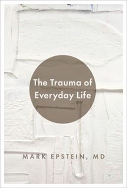 Mark_Epstein_MDThe_Trauma_of_Everyday_Life